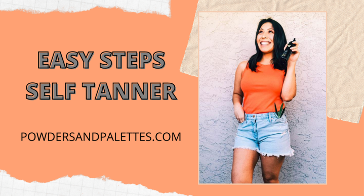 Steps To Applying Self Tanner |Beauty